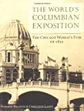 img - for The World's Columbian Exposition: The Chicago World's Fair of 1893 book / textbook / text book