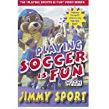 Playing Soccer is Fun with Jimmy Sport