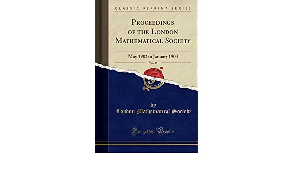Proceedings of the London Mathematical Society, Vol  35: May