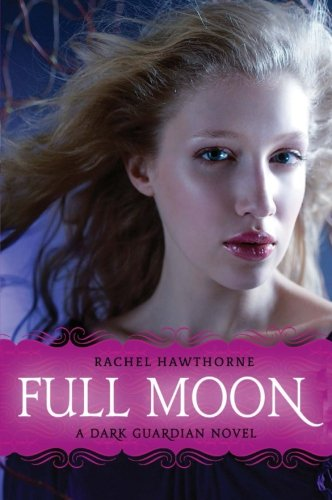 Full Moon (Dark Guardian, Book 2)
