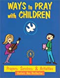 Ways to Pray with Children, Barbara A. Bretherton, 0896226700