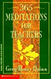Three Hundred and Sixty-Five Meditations for Teachers, Greg H. Quinn, 0590255088