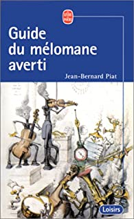 Guide du mélomane averti par Jean-Bernard Piat