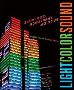 light color sound sensory effects in contemporary architecture
