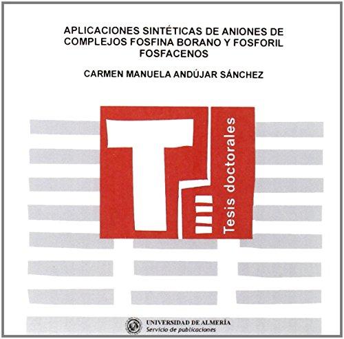 Descargar Libro Aplicaciones Sintéticas De Aniones De Complejos Fosfina Borano Y Fosforil Fosfacenos ) Carmen M. Andújar Sánchez