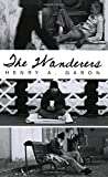 The Wanderers by Henry A. Garon (2009-02-04)