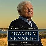 True Compass: A Memoir | Edward M. Kennedy