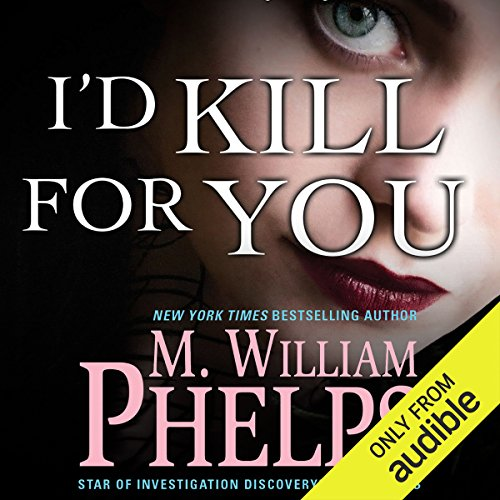 I'd Kill for You by Audible Studios