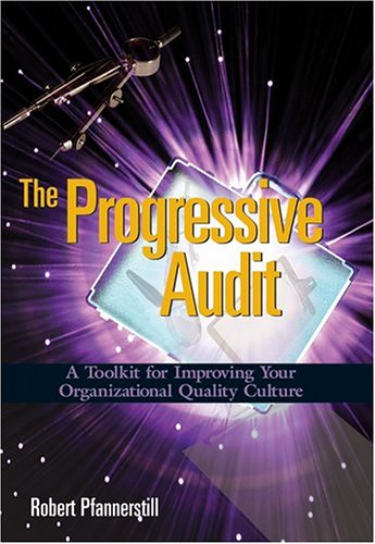 Download The Progressive Audit: A Toolkit for Improving Your Organizational Quality Culture pdf