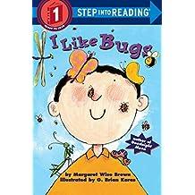 I Like Bugs (Step-Into-Reading, Step 1)