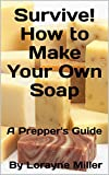 Survive! How to Make Your Own Soap