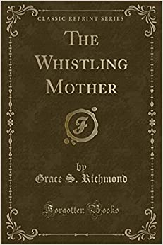 The Whistling Mother (Classic Reprint)