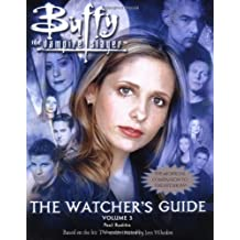 Buffy: v.3: The Watcher's Guide (Buffy the Vampire Slayer S.) (Vol 3)