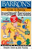 Barron's Guide to Making Investment Decisions, Douglas Sease and John A. Prestbo, 0130116084