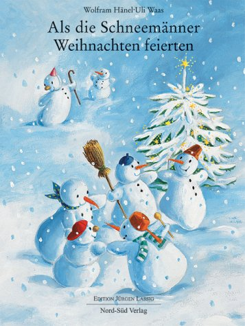 Als die Schneemänner Weihnachten feierten