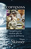 img - for Compass: navigating your intuitive gifts for success and well-being book / textbook / text book