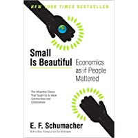 Small Is Beautiful: Economics as if People Mattered (Harper Perennial Modern Thought)