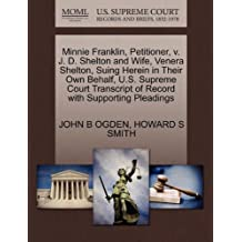 Minnie Franklin, Petitioner, V. J. D. Shelton and Wife, Venera Shelton, Suing Herein in Their Own Behalf, U.S. Supreme Court Transcript of Record with Supporting Pleadings