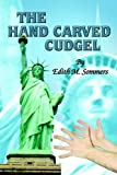 Hand Carved Cudgel, Edith M. Sommers, 1418488585