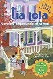 De como tia Lola termino empezando otra vez (The Tia Lola Stories) (Spanish Edition)