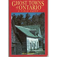 Ghost Towns of Ontario : A Field Guide