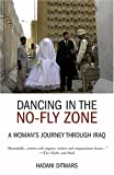Dancing in the No-Fly Zone, Hadani Ditmars, 1566566347