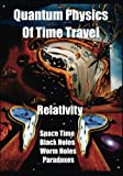 img - for Quantum Physics of Time Travel: Relativity, Space Time, Black Holes, Worm Holes, Retro-Causality, Paradoxes book / textbook / text book