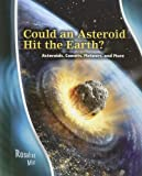 Could an Asteroid Hit the Earth?, Rosalind Mist, 1403477094
