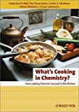 What's Cooking in Chemistry? : How Leading Chemists Succeed in the Kitchen, Bell, Hubertus P. and Feuerstein, Tim, 3527307230