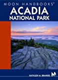 Moon Handbooks Acadia National Park by Kathleen M. Brandes front cover