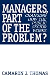 Managers, Part of the Problem?, Camaron J. Thomas, 1567202683