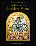 Swallowing the Golden Stone, Walter Wangerin, 0806637102