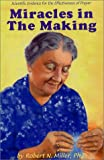 Miracles in the Making, Robert N. Miller, 0898040965