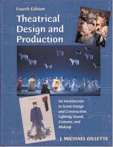 [Theatrical Design and Production: An Introduction to Scene Design and Construction, Lighting, Sound, Costume, and] (Dance Costume Design Books)