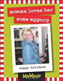 img - for momma loves her some eggnog: happy holidaze book / textbook / text book