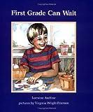 First Grade Can Wait