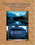 Environmental Awareness : Evoluntionay, Aesthetic and Social Perspectives, Coss, Richard, 0757513921