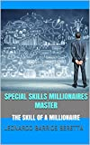 SPECIAL SKILLS MILLIONAIRES MASTER:  THE SKILL OF A MILLIONAIRE
