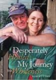 img - for Desperately Healed...My Journey to Wholeness book / textbook / text book