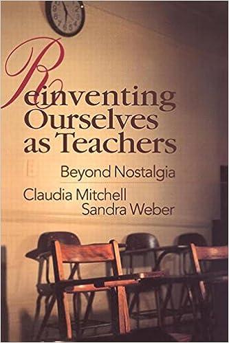 Reinventing Ourselves as Teachers: Beyond Nostalgia