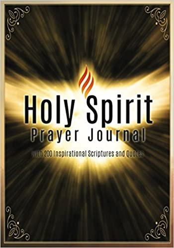 Holy Spirit Prayer Journal With 200 Inspirational Scriptures And
