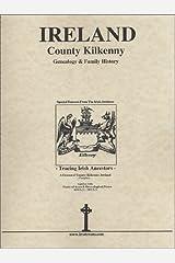 Co. Kilkenny Ireland, Genealogy & Family History Notes
