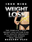 WEIGHT LOSS: The Complete 7 Days WEIGHT LOSS  Action Plan With Healthy Breakfast, Lunch And Dinner Meal Option