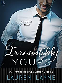 Irresistibly Yours: An Oxford Novel by [Layne, Lauren]