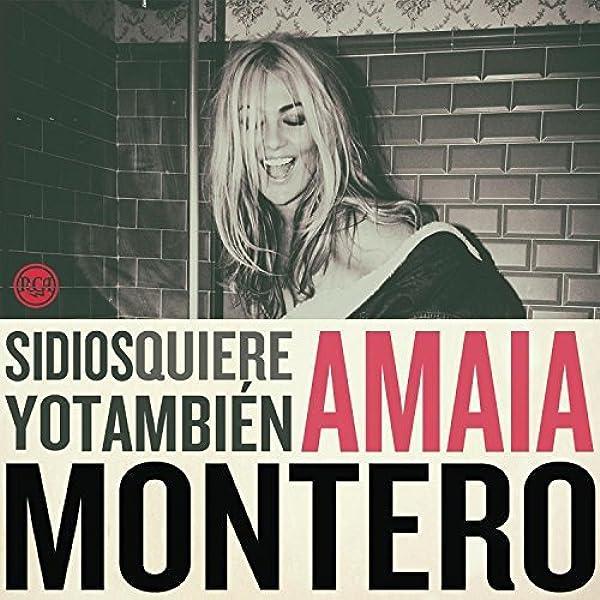 Si Dios Quiere Yo También: Amaia Montero: Amazon.es: Música