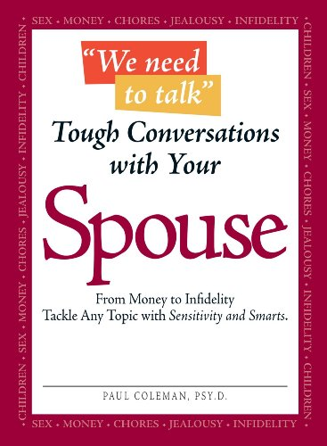 We Need to Talk - Tough Conversations With Your Spouse: From Money to Infidelity Tackle Any Topic with Sensitivity and S