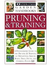 Pruning and Training (Eyewitness Garden Handbooks)