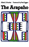 The Arapaho, Alfred L. Kroeber, 0803277547