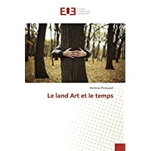 LAND ART ET LE TEMPS (LE)