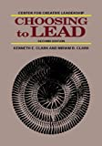 Choosing to Lead, Clark, Kenneth E. and Clark, Miriam B., 1882197127
